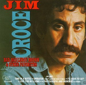 Jim Croce Bad Bad Leroy Brown & Other Fa