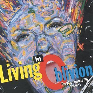 Living In Oblivion Vol. 1 80's Greatest Hits Kajagoogoo Stray Cats Dolby Living In Oblivion