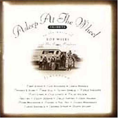 Asleep At The Wheel Tribute To Music Of Bob Wills Brooks Lovett Nelson Parton Strait Atkins Bogguss Haggard