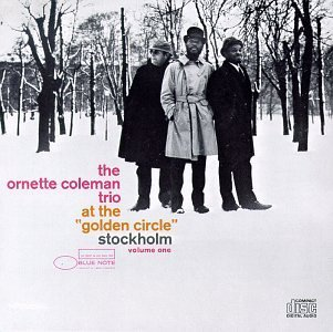 Ornette Coleman Vol. 1 At The Golden Circle