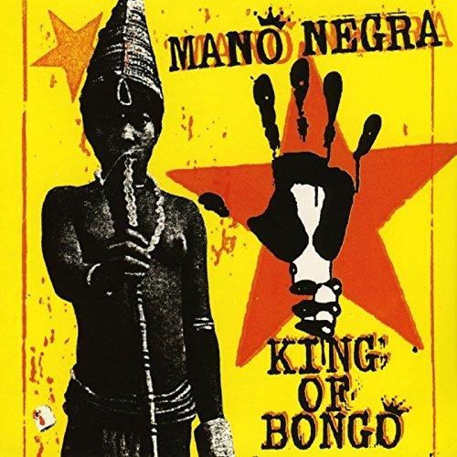 Mano Negra/King Of Bongo