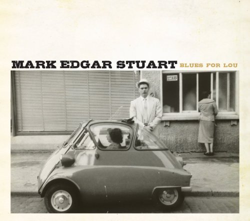 Mark Edgar Stuart Blues For Lou Digipak