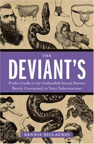 dennis-diclaudio-deviants-pocket-guide-to-the-outlandish-sexua-the