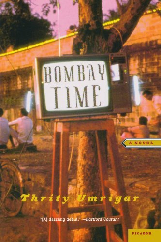 Thrity Umrigar Bombay Time