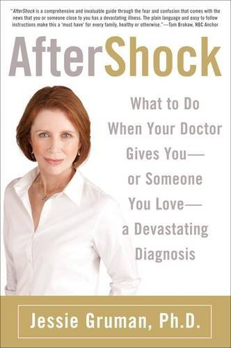 Jessie Gruman Aftershock What To Do When The Doctor Gives You