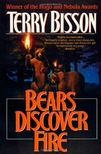 terry-bisson-bears-discover-fire-and-other-stories-reprint