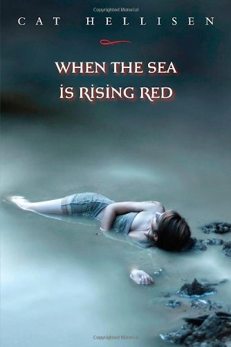 Cat Hellisen When The Sea Is Rising Red