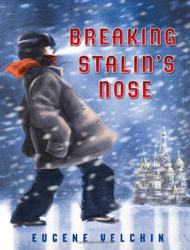 Eugene Yelchin Breaking Stalin's Nose