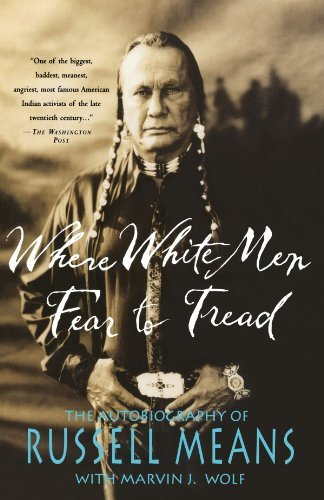 Russell Means Where White Men Fear To Tread The Autobiography Of Russell Means
