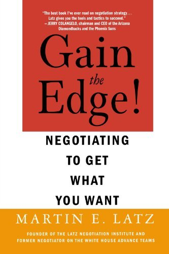 Martin Latz Gain The Edge! Negotiating To Get What You Want