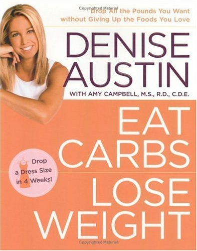 Denise Austin Amy Campbell Eat Carbs Lose Weight Drop All The Pounds You Wa