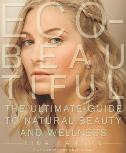lina-hanson-eco-beautiful-the-ultimate-guide-to-natural-beauty-and-wellness