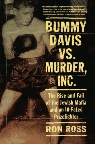 Ron Ross Bummy Davis Vs. Murder Inc. The Rise And Fall Of The Jewish Mafia And An Ill