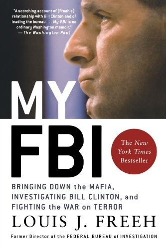 Louis J. Freeh My Fbi Bringing Down The Mafia Investigating Bill Clint