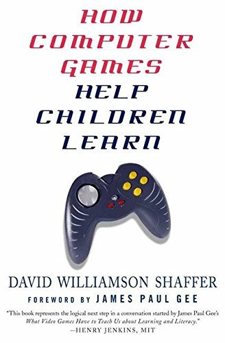 James Paul Gee How Computer Games Help Children Learn 2006