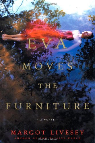 Margot Livesey Eva Moves The Furniture