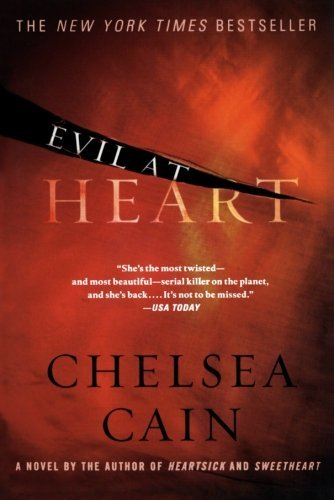Chelsea Cain Evil At Heart A Thriller