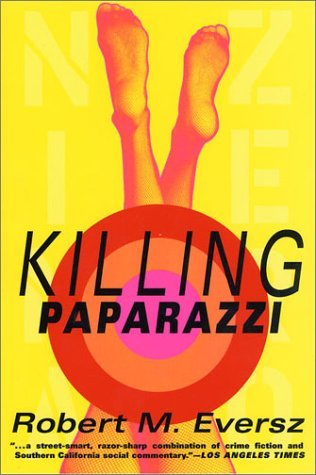Robert M. Eversz Killing Paparazzi