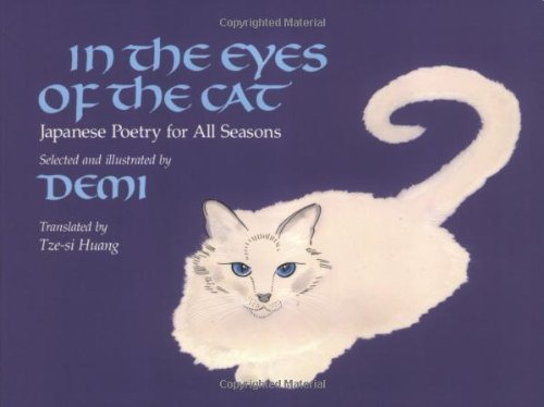 Hitz Demi In The Eyes Of The Cat Japanese Poetry For All Seasons In The Eyes Of The Cat