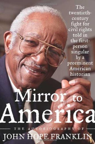 John Hope Franklin Mirror To America The Autobiography Of John Hope