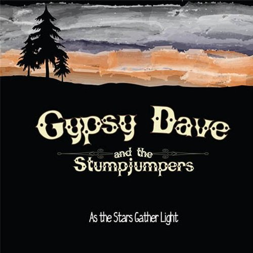 Gypsy Dave & The Stumpjumpers As The Stars Gather Light