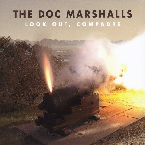 Doc Marshalls Look Out Compadre