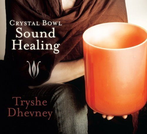 Tryshe Dhevney Crystal Bowl Sound Healing