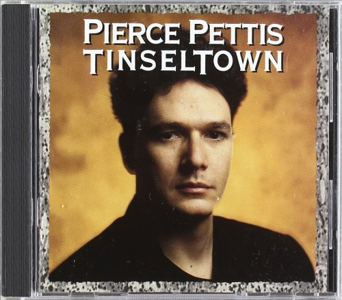 Pierce Pettis Mark Heard Tinseltown