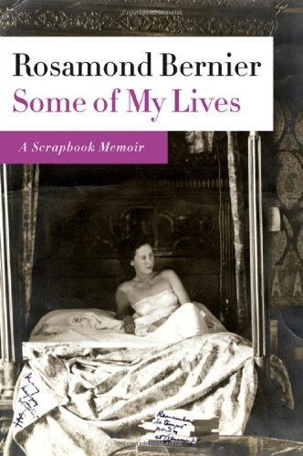 Rosamond Bernier Some Of My Lives A Scrapbook Memoir