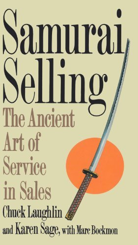 Chuck Laughlin Samurai Selling The Ancient Art Of Modern Service 0006 Edition;