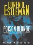 Loren D. Estleman Poison Blonde An Amos Walker Novel