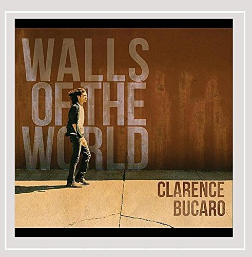 Clarence Bucaro Walls Of The World