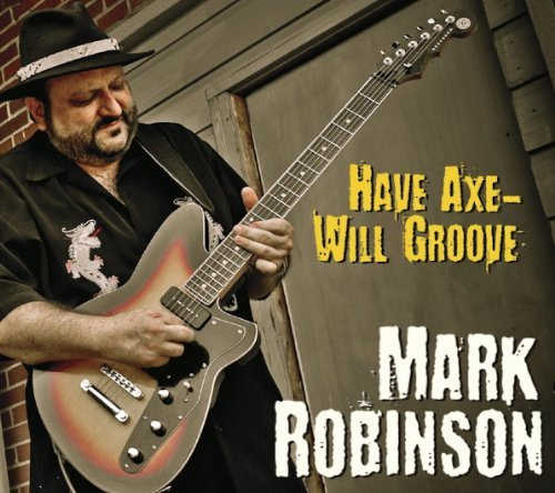 mark-robinson-have-axe-will-groove