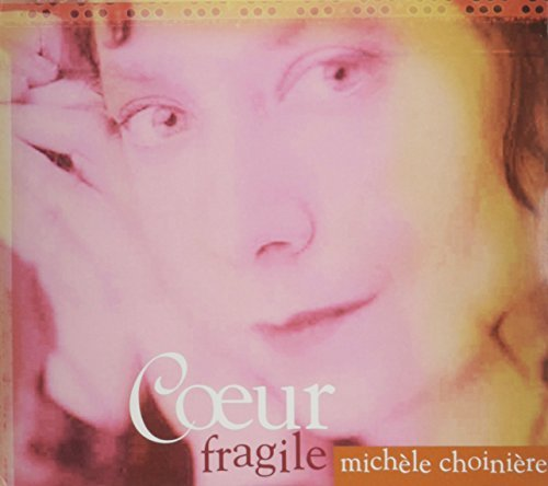 Michele Choiniere Coeur Fragile