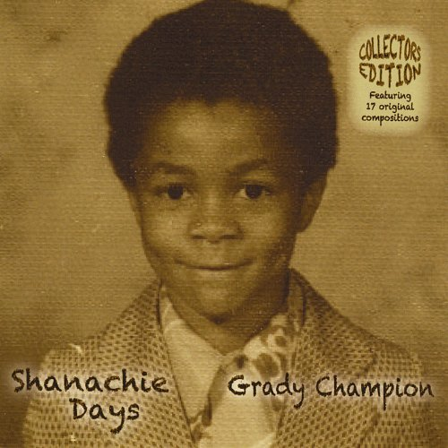 Grady Champion Shanachi Days