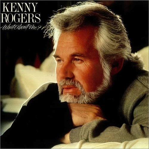 kenny-rogers-what-about-me