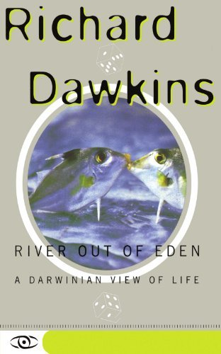 Richard Dawkins River Out Of Eden A Darwinian View Of Life