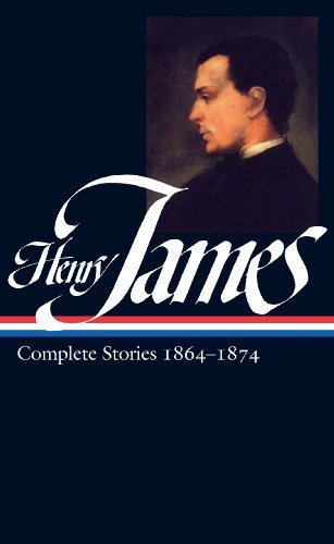 Henry James Henry James Complete Stories Vol. 1 1864 1874 (loa #111)