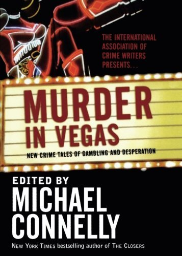 Michael Connelly Murder In Vegas New Crime Tales Of Gambling And Desperation