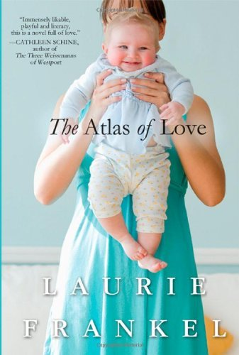 Laurie Frankel Atlas Of Love The