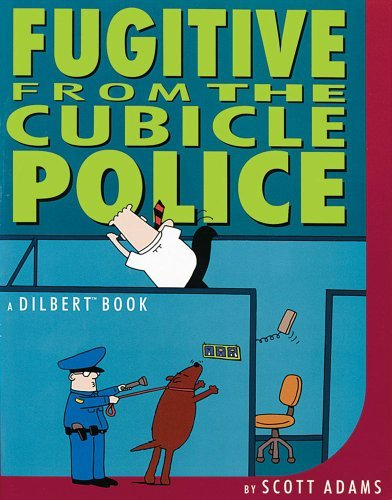Scott Adams Fugitive From The Cubicle Police