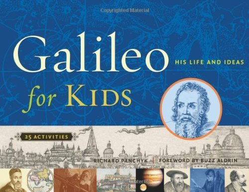 Richard Panchyk Galileo For Kids His Life And Ideas 25 Activities Rev And Illustr