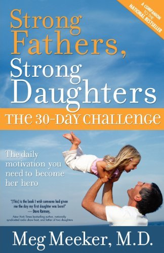 Meg Meeker Strong Fathers Strong Daughters