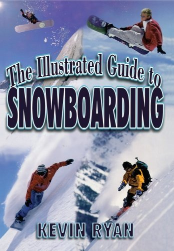 Kevin Ryan The Illustrated Guide To Snowboarding