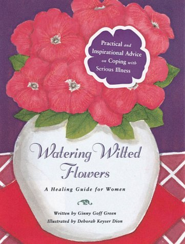 Ginny Goff Green Watering Wilted Flowers A Healing Guide For Women
