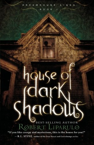 Robert Liparulo House Of Dark Shadows