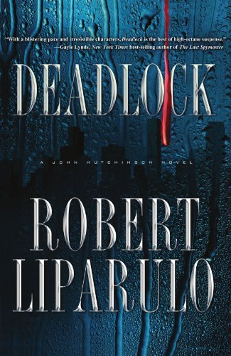 Robert Liparulo Deadlock A John Hutchinson Novel