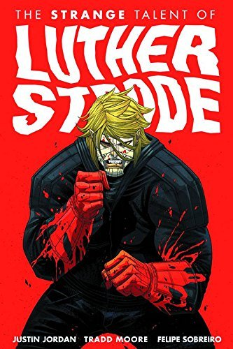 Justin Jordan Strange Talent Of Luther Strode The