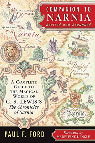 Paul F. Ford Companion To Narnia Revised Edition A Complete Guide To The Magical World Of C.S. Lew Revised
