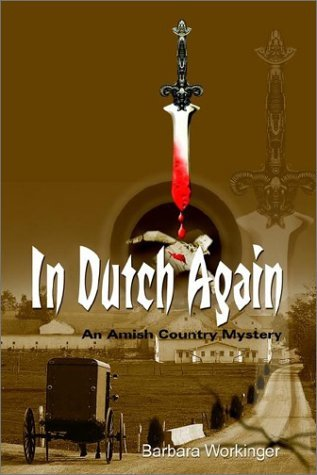 Barbara Workinger In Dutch Again An Amish Country Mystery